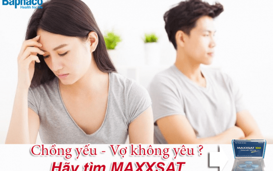 Chồng yếu – Vợ không yêu –Hãy tìm Maxxsat