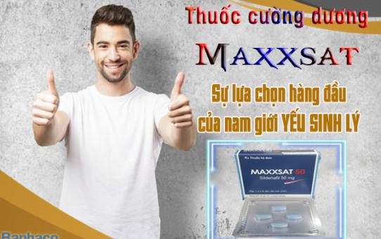 thuốc cường dương maxxsat sự lựa chọn hàng đầu của nam giới yếu sinh lý